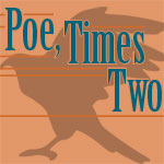 Poe, Times Two starts Summeround!