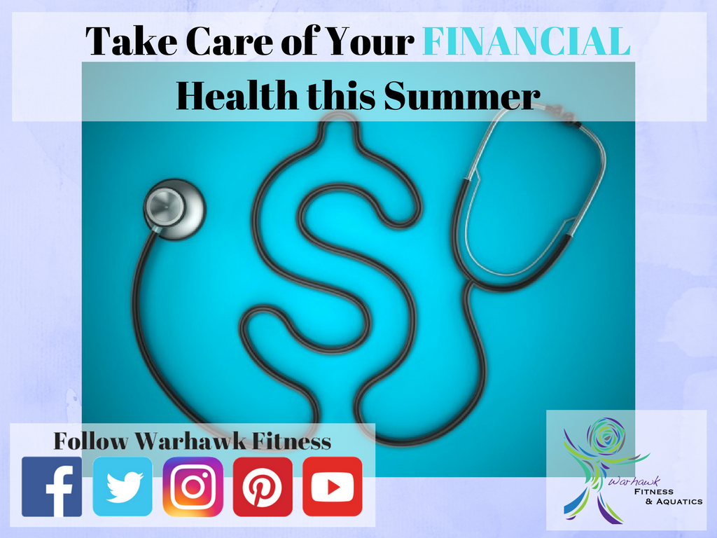 Take Care of Your FINANCIAL Health this Summer (1)