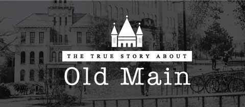 The True Story About Old Main
