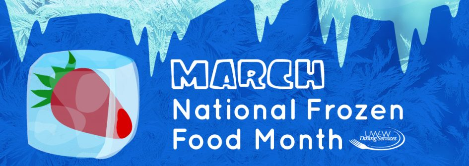 March: National Frozen Foods Month