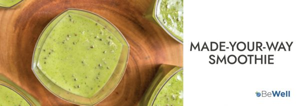 Made-Your-Way Smoothie