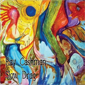 Ray_Cashman_Slow_Drag_2016